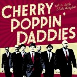 Cherry Poppin Daddies_ White Teeth_Rockabilly Rendezvous Magazin