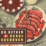 Dr. Oetker Schulkochbuch 1952 | Rockabilly Rendezvous Kulturmagazin