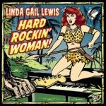 Linda Gail Lewis Hard Rockin' Woman
