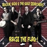 Rockin Aldo And The Goldsearchers Raise The Flag