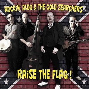 Rockin' Aldo And The Goldsearchers Raise The Flag